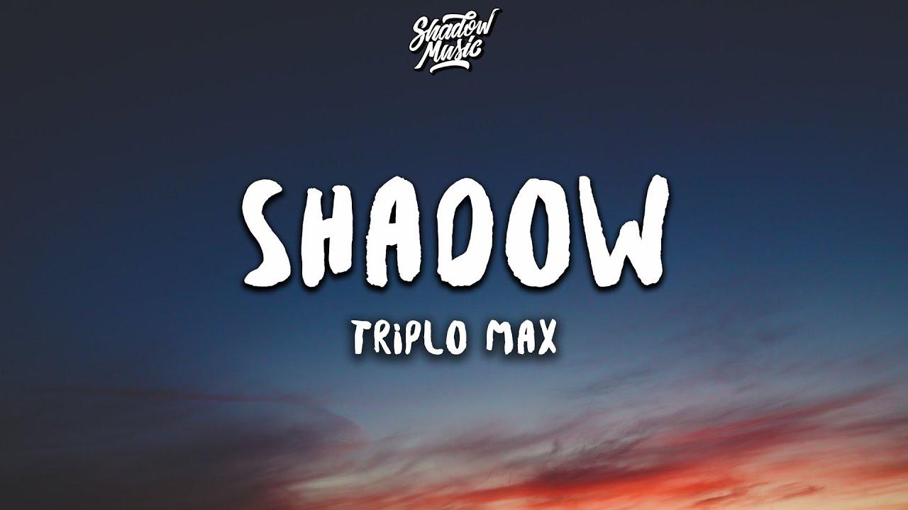 Triplo Max - Shadow (Lyrics)