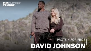 Protein for Pros with David Johnson | The Players' Tribune