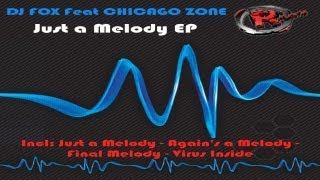 DJ Fox Feat Chicago Zone - Just a Melody (HD) Official Records Mania