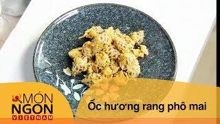 Cách nấu Ốc Hương Rang Phô Mai | Võ Quốc|  Món Ngon Việt Nam