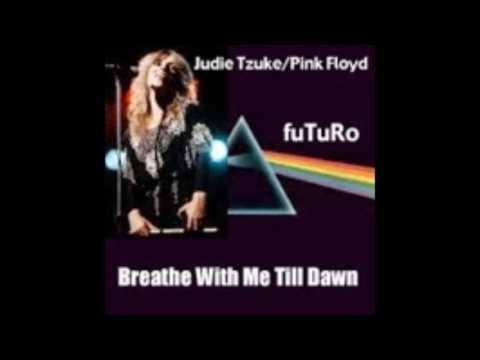 Pink Floyd vs. Judie Tzuke Breathe With Me Till Dawn