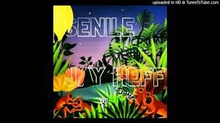 Jay Heff- SENILE