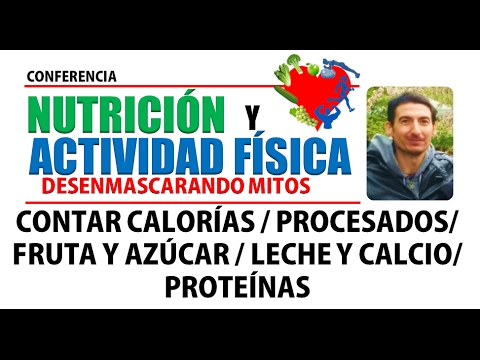 Conferencia Nutrición y Actividad Física 6/7: Calorías, fruta, leche, azúcar. Rubén Murcia