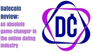 Datecoin Review: An absolute game-changer in the online dating industry