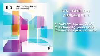 Download lagu [DOWNLOAD LINK] BTS – FAKE LOVE / AIRPLANE PT. 2 (JAPANESE VERSION) (MP3)