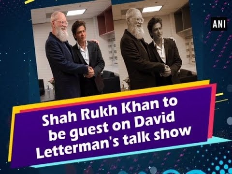 Shah Rukh Khan to be guest on David Letterman's talk show Mp3