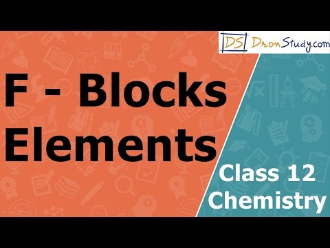 F - Blocks Elements | Class 12 XII Chemistry | CBSE | IIT-JEE | AIPMT