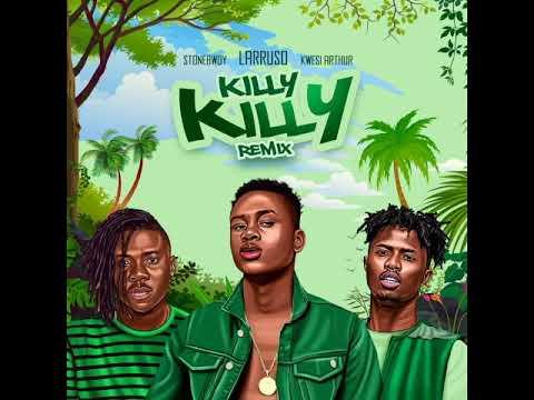 larruso---killy-killy-remix-(feat.-stonebwoy-&-kwesi-arthur)