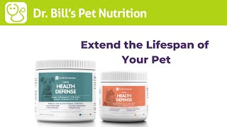 Health Defense | Extend the Lifespan of your Pet | Dr. Bill's Pet Nutrition