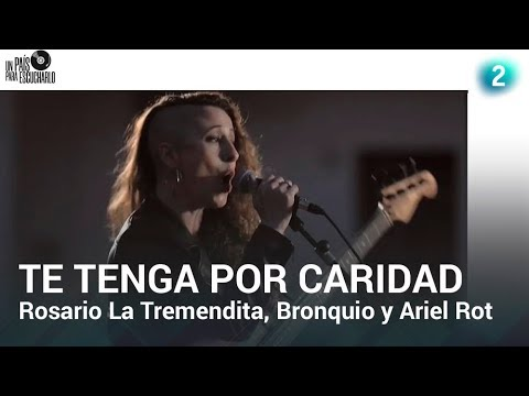 Rosario La Tremendita, Bronquio y Ariel Rot cantan