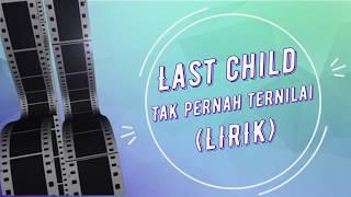 Gambar cover Last Child - Tak Pernah Ternilai (Lirik)