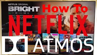 Atmos on Netflix  -  How To