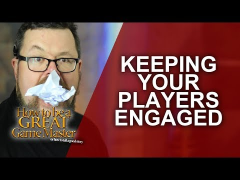 Great GM - Keeping your players engaged in your D&D RPG gaming session - Game Master Tips GMTips