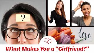 BECOMING HIS GIRLFRIEND What Makes a Woman Have Girlfriend Potential