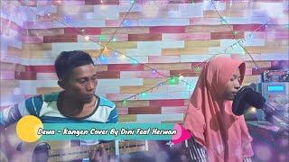 Dewa Kangen (Cover By Dini Feat Herwan)