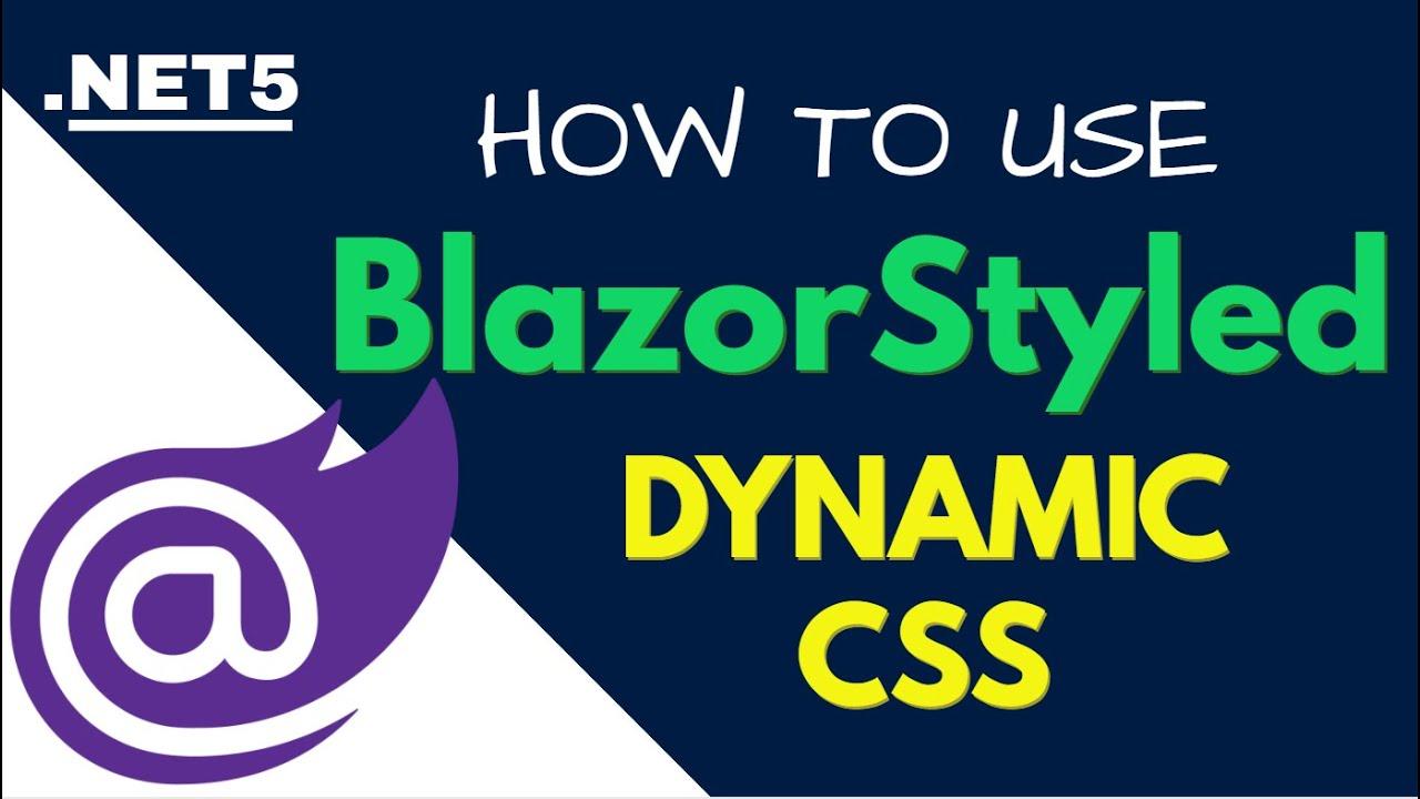 How to use BlazorStyled in Blazor   Dynamic CSS in Blazor