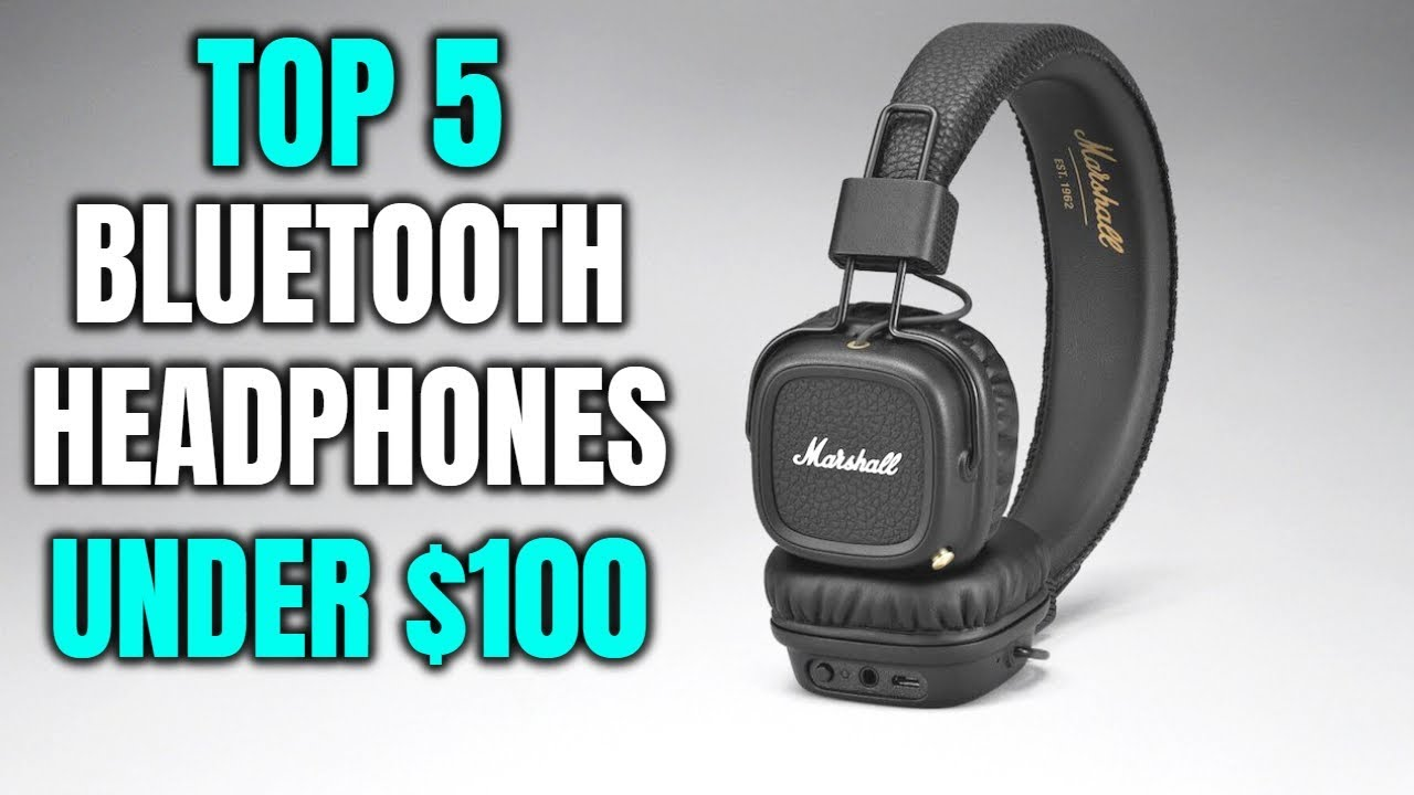 Top 5 Best Bluetooth Headphones Under 100 2019 Youtube