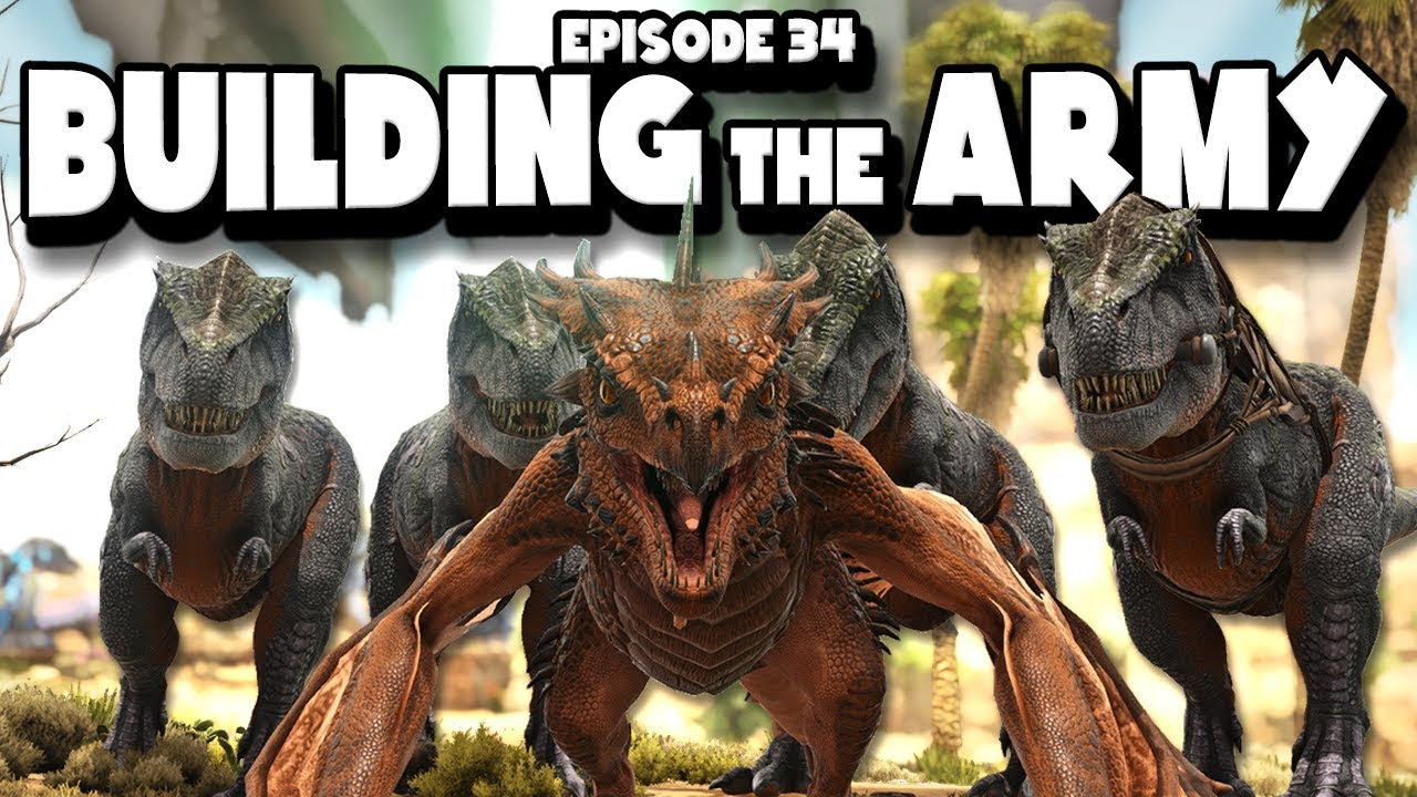 Download BUILDING AN ARMY - ARK: Survival Evolved ASCENSION Ep #34