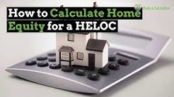 How to Calculate Home Equity for a HELOC | Ask a Lender