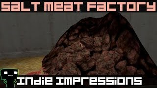 Indie Impressions - Salt Meat Factory