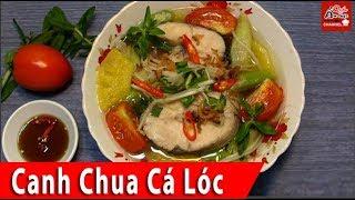 Cách nấu canh chua cá Lóc miền Nam cực ngon tại nhà, giải nhiệt ngày nắng