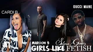 Girls like fetish - Maroon 5  & Selena Gomez ft. Cardi b & Gucci Mane (MASHUP) //by: JoshuelMashups