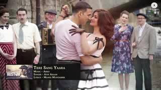 Tere Sang Yaara FULL SONG Rustom Akshay Kumar Ileana Dcruz Atif Aslam Arko Love Songs   from shabaz
