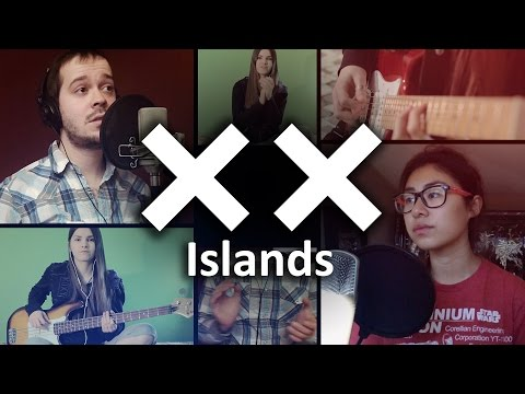 The xx - Islands (collaboration cover)