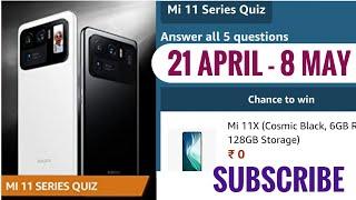 Amazon Mi 11 Series Quiz Answers Today | Win Mi 11 Series Smartphone | 22 April 2021