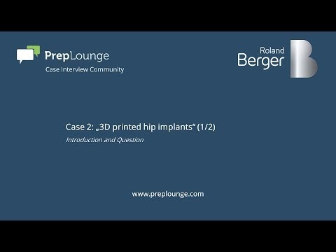 """Roland Berger Case 2: """"3D printed hip implants"""" (1/2) English"""