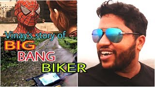 Vinay's Story of Big bang biker 😂