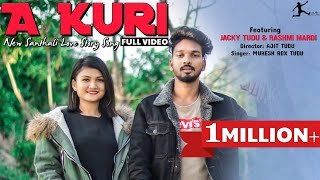 A KURI || Full Video || New Santhali Video || Jacky & Rashmi || Mukesh RDX Tudu || Kukmu Production