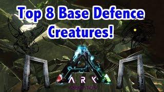 Top 8 Base Defence Creatures In Ark Survival Evolved/Aberration!