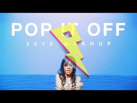 Pop It Off 2018 Mashup - Rewind [Trademark]