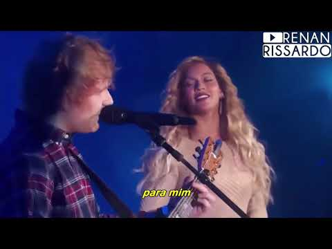Perfect Duet Live - Beyoncé And Ed Sheeran