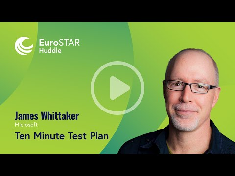 EuroSTAR Software Testing Video: Ten Minute Test Plan with James Whittaker