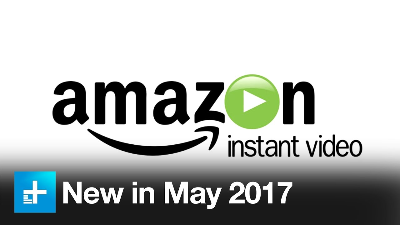 Here's what's new on Amazon Prime Instant Video in May 2017