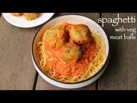 spaghetti recipe | vegetarian spagetti recipe with veg meat balls
