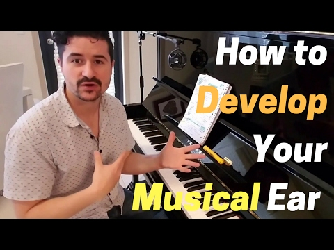 How to Develop Your Musical Ear