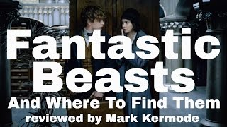 Fantastic Beasts And Where To Find Them reviewed by Mark Kermode