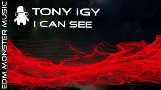 Tony Igy I Can See EDM Monster Music