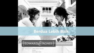 [1.64 MB] Berdua Lebih Baik Edward dan Agnes Chen