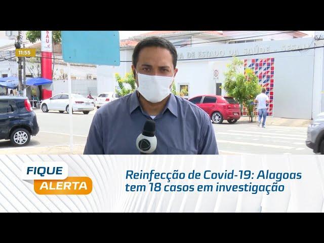 Reinfecção de Covid-19: Alagoas tem 18 casos em investigação