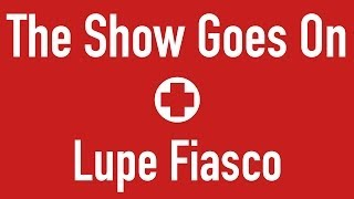 Lupe Fiasco - The Show Goes On (Medic Suit Edit)