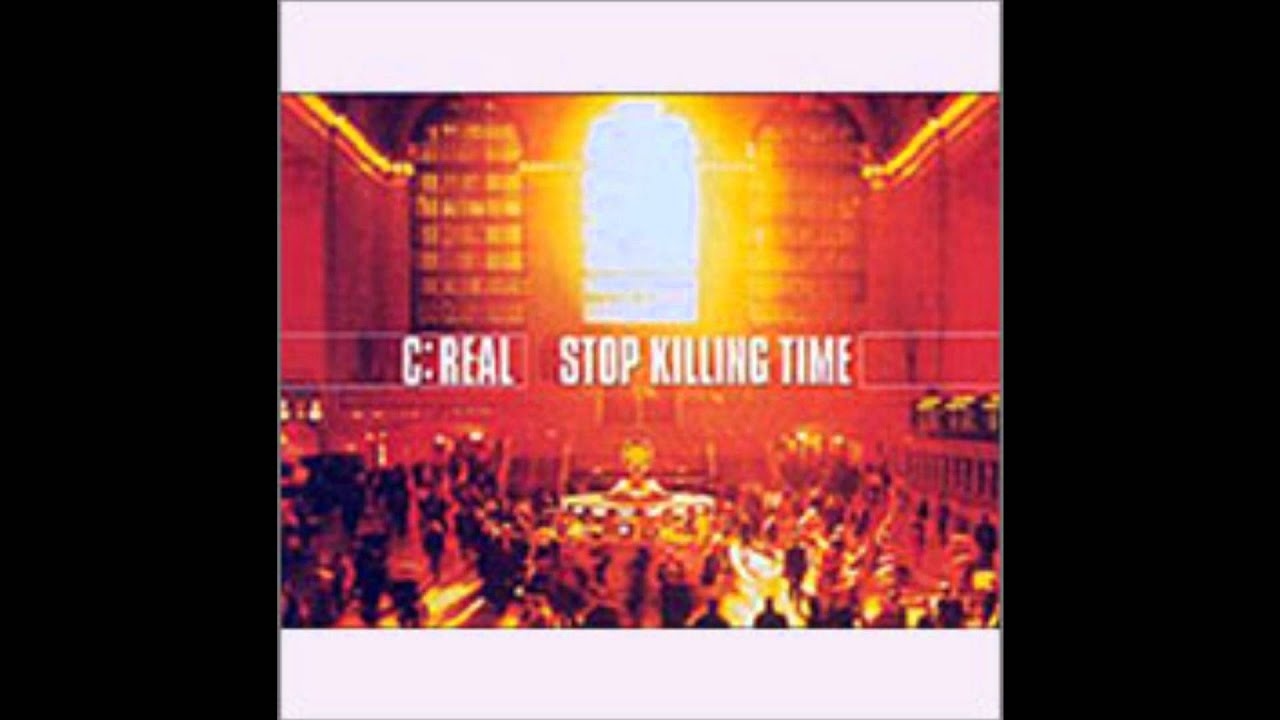 C:Real - Stop Killing Time