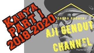 PART I Karya Aji Gendut 2018-2020 (official video)