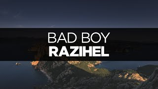 [LYRICS] Razihel - Bad Boy