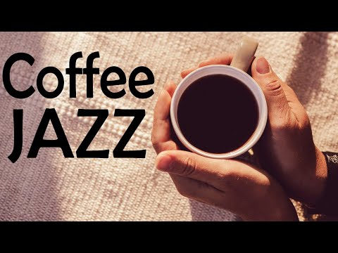 Fresh Coffee JAZZ Music - Positive JAZZ Playlist For Morning,Work,Study