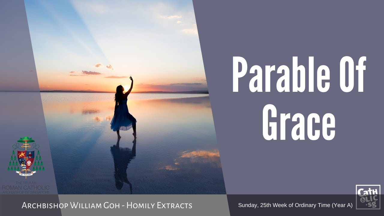 Parable Of Grace - Homily by Archbishop William Goh (20 September 2020)