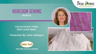 Heirloom Sewing Basics Class Preview
